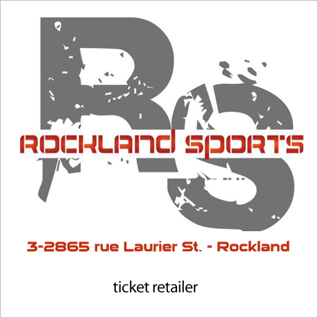 Ticket Retailer: Rockland Sports - http://www.rocklandsports.ca/